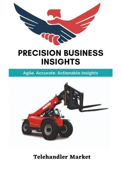 Telehandler Market: Global Market Estimation, Dynamics, Regional Share, Trends, Competitor Analysis 2015-2019 and Forecast 2020-2026
