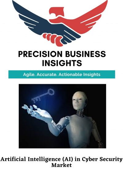 Artificial Intelligence (AI) in Cyber Security Market: Global Market Estimation, Dynamics, Regional Share, Trends, Competitor Analysis 2015-2019 and Forecast 2020-2026