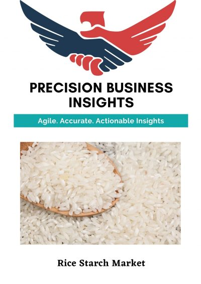 Rice Starch Market: Global Market Estimation, Dynamics, Regional Share, Trends, Competitor Analysis 2015-2020 and Forecast 2021-2027